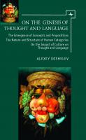 On the Genesis of Thought and Language. On the Emergence of Concepts and Propositions. The Nature and Structure of Human Categories. On the Impact of Culture on Thought and Language